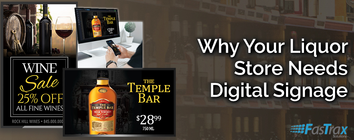 WHY YOU NEED DIGITAL SIGNAGE FOR LIQUOR STORES.jpg