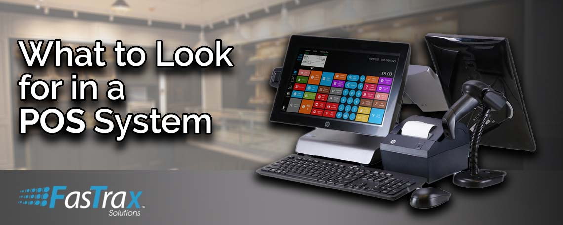 WHAT TO LOOK FOR IN A POS SYSTEM.jpg