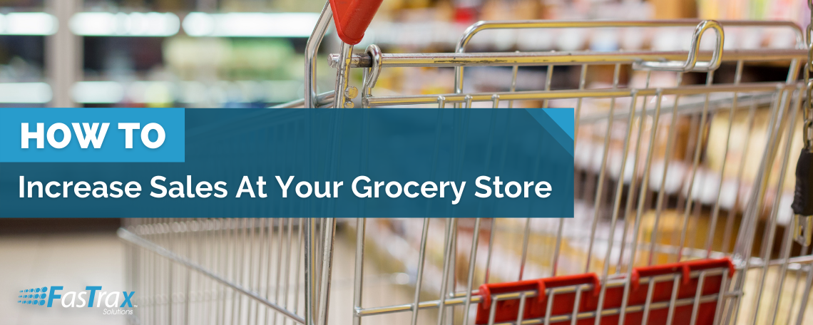 6-10-21-mainblogimage-how-to-increase-sales-at-your-grocery-store.png